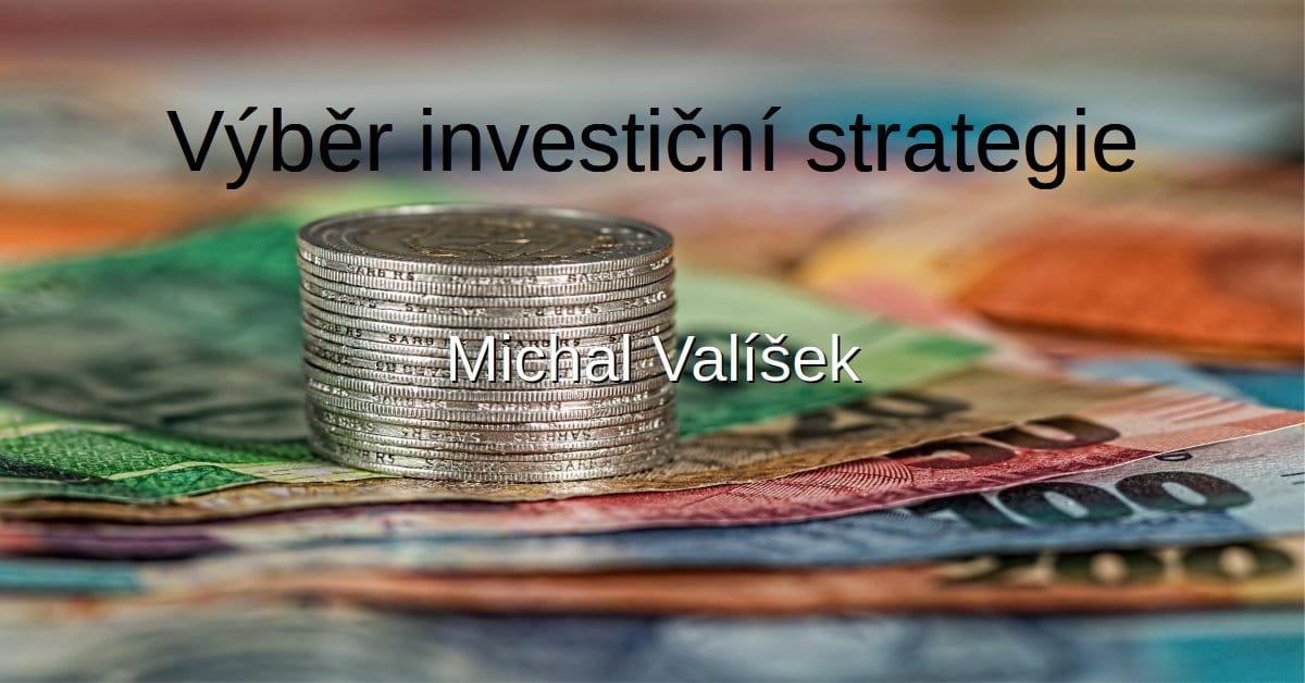 Výběr strategie - seriál o základních principech investování pro drobné investory
