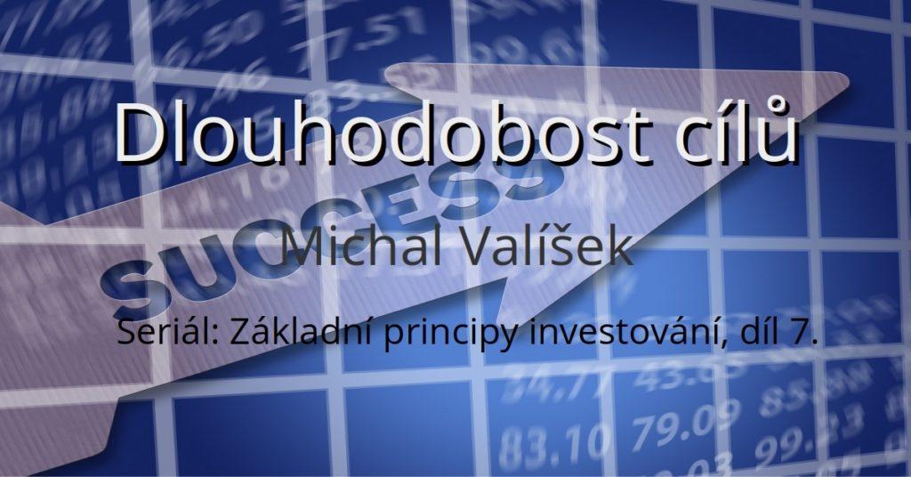 Seriál Základní principy investování pro drobné investory, díl sedmý - Dlouhodobost investičních cílů