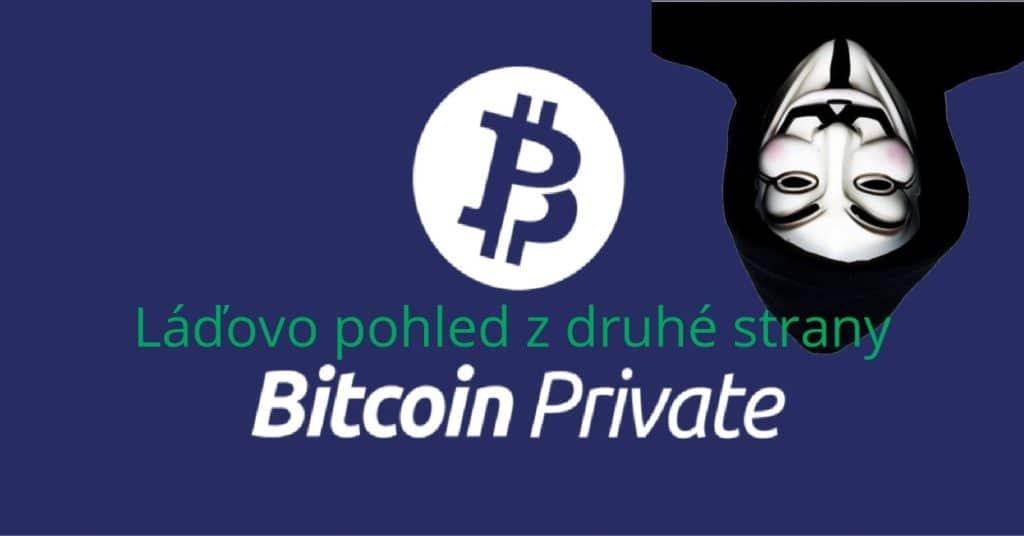 Bitcoin Prrivate - Pohled z druhé strany