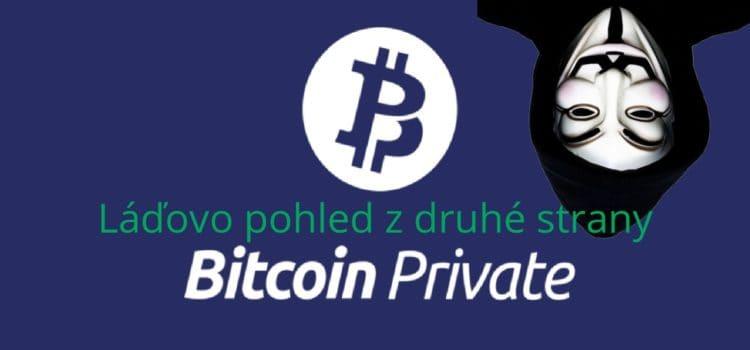 Bitcoin Private – pohled z druhé strany