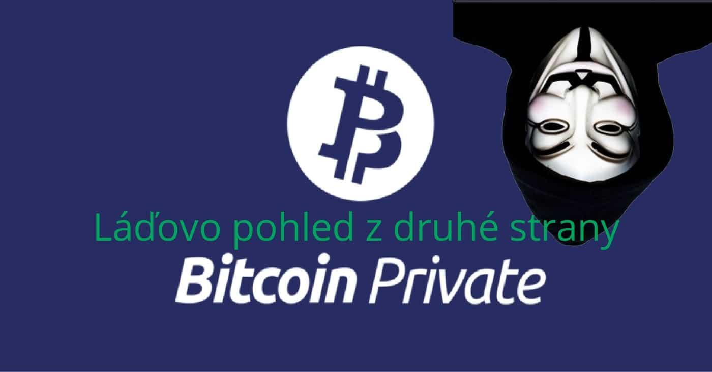 Bitcoin Private - Pohled z druhé strany