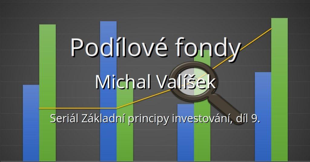 Seriál Základní principy investování pro drobné investory, díl devátý - Podílové fondy