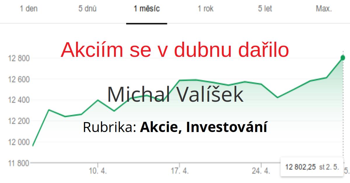 Michal Valíšek - Akciím se v dubnu dařilo?